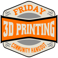 Friday 3d Printing Community Hangout